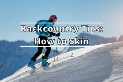 Backcountry Tips: How to Skin