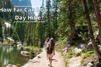 How Far Can I Go in a Day Hike?