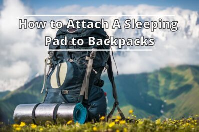 How to Attach A Sleeping Pad to Backpacks