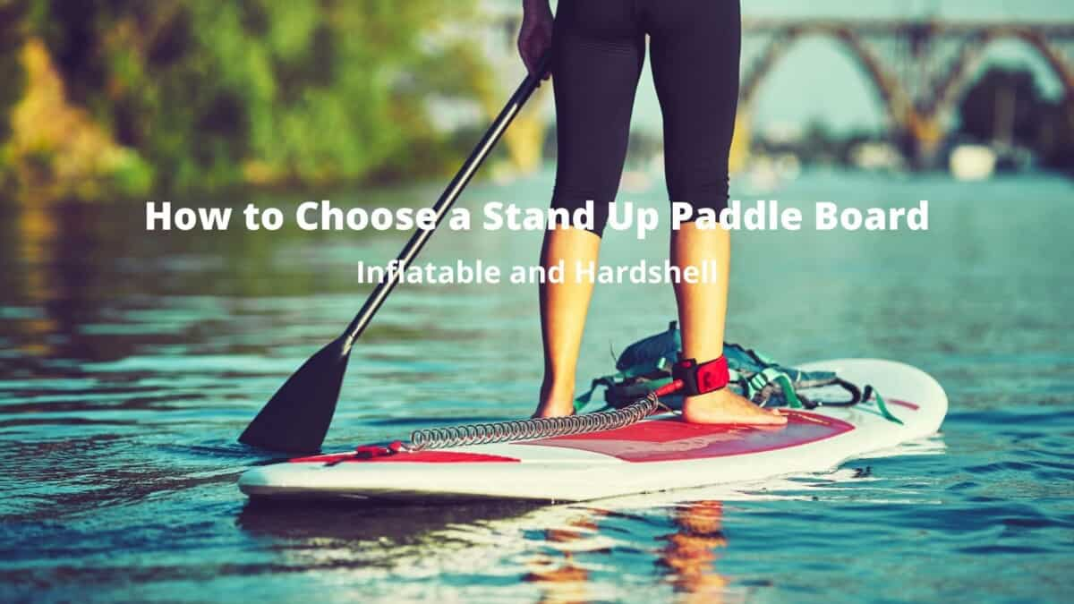 Choose a Stand Up Paddle Board