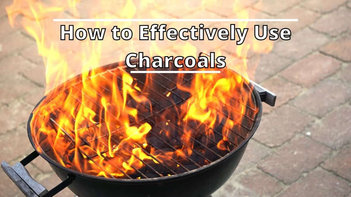 Effectively Use Charcoals