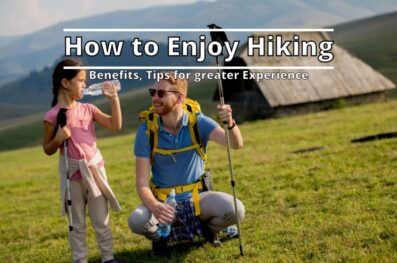 Enjoy Hiking (Benefits, Tips for greater Experience)