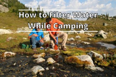 How to Filter Water While Camping