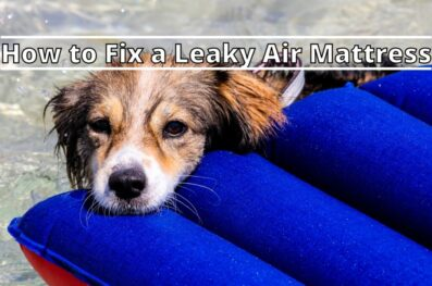 How to Fix a Leaky Air Mattress