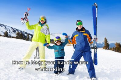How to Keep your Hands Warm while Skiing
