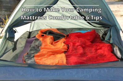 6 Tips to Make Your Camping Mattress Comfortable