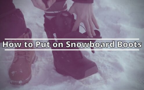 How To Put On Snowboard Boots