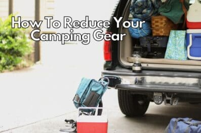 Tips To Save Space: How To Reduce Your Camping Gear?