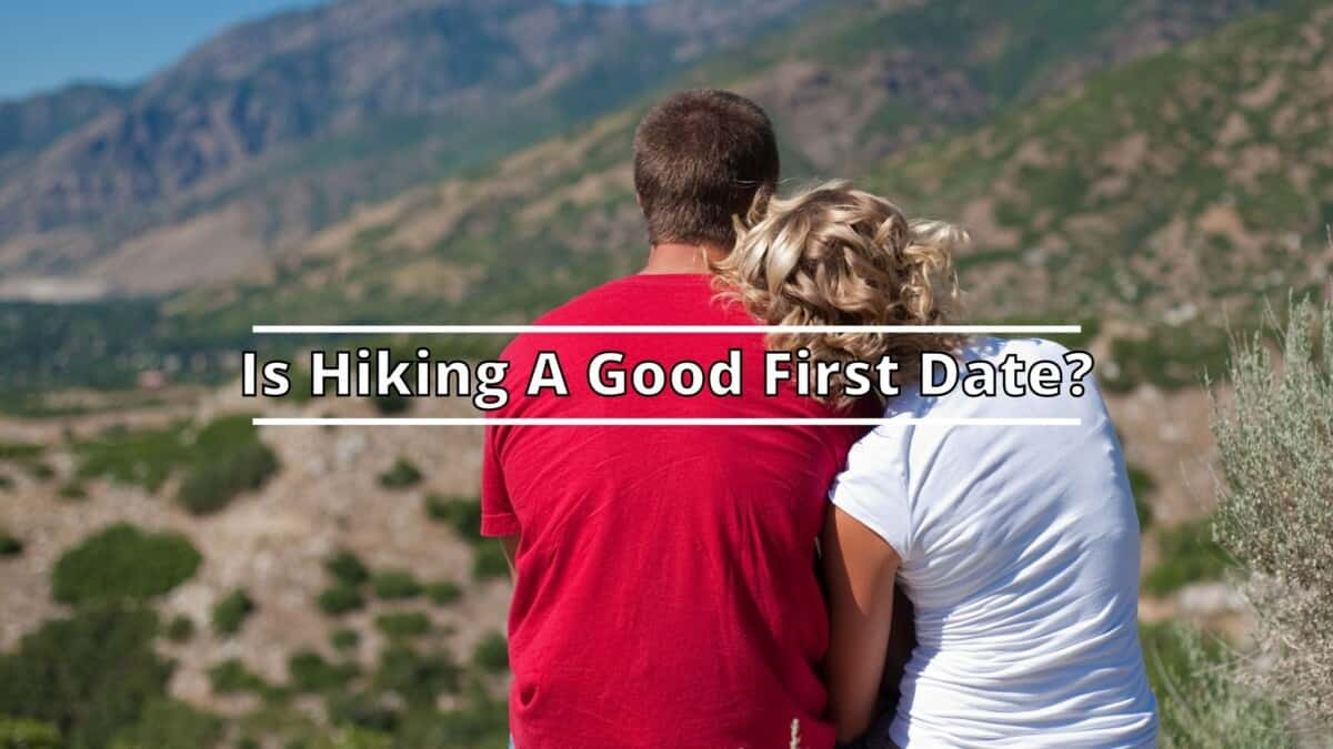 Hiking A Good First Date