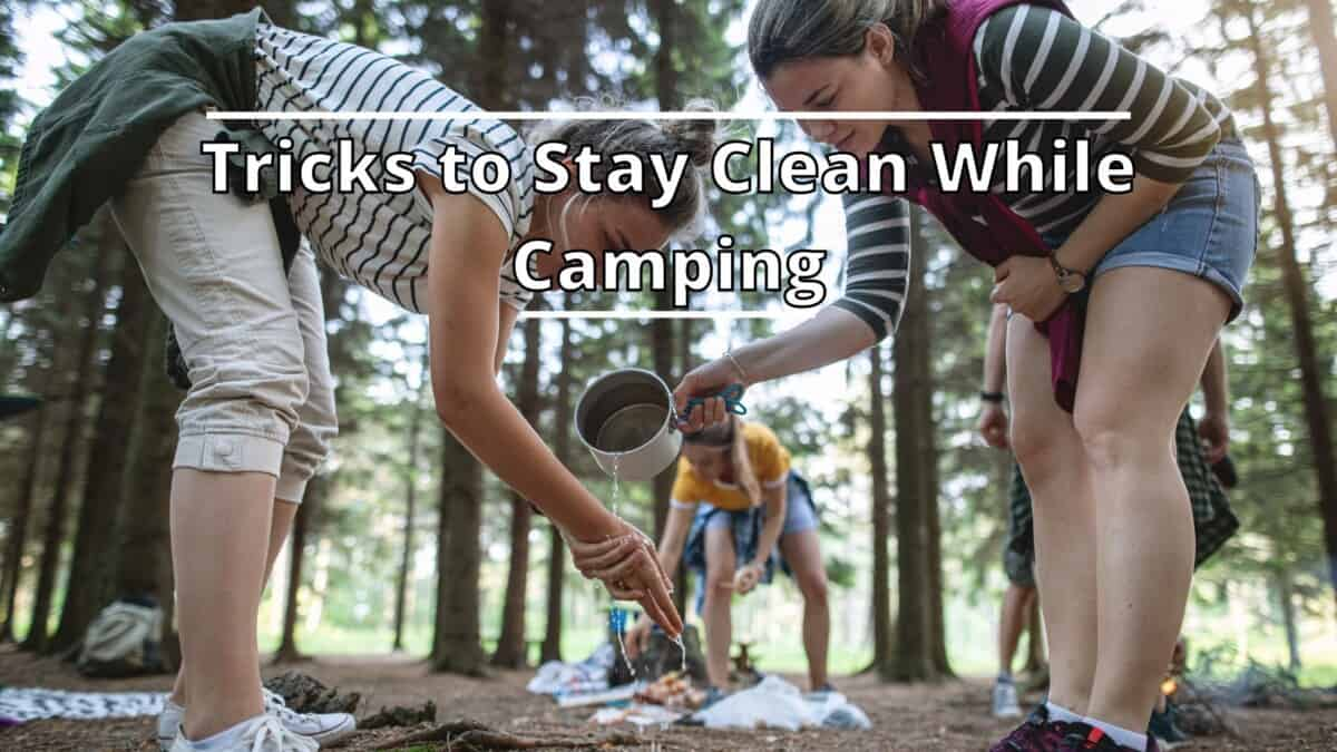 Stay Clean While Camping