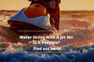 Is It Possible to Water Ski with a Jet Ski?