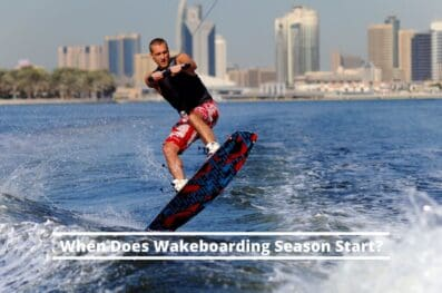 When Does the Wakeboarding Season Start?