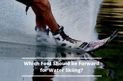 Which Foot Should Be Forward for Water Skiing?